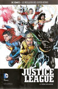 DC Comics – Le meilleur des Super-héros T47 – Justice League – le trône d'atlantide (Johns, Reis, Daniel, Pelletier) – Eaglemoss – 13,99€