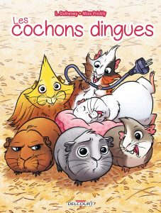 Les Cochons dingues (Dufreney, Miss Prickly) – Delcourt – 10,95€