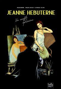 Jeanne Hébuterne : Un souffle éphémère (Van Der Straeten) – Tartamudo – 22 €