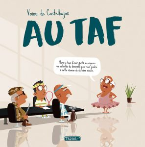 Au taf (de Castelbajac) – Delcourt – 16,95€