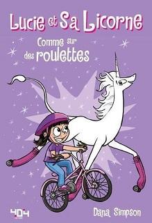 Lucie et sa licorne T2 (Simpson) – Editions 404 – 11,95€