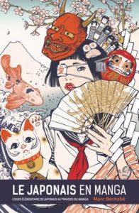 Le japonais en manga (Bernabé) – Glénat – 25,50€