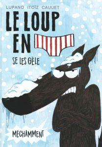 Le loup en slip se les gèle méchamment (Cauuet, Lupano, Itoïz) – Dargaud – 9,99€