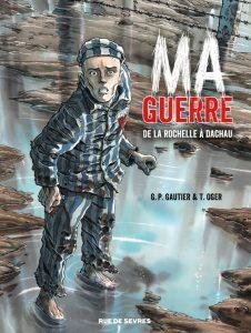 Ma guerre (Gautier, Oger) – Rue de Sèvres – 17€