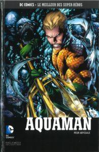 DC Comics – Le meilleur des Super-héros T58 – Aquaman – peur abyssale (Johns, Reis) – Eaglemoss – 13,99€