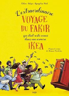 L'extraordinaire voyage du fakir qui était resté coincé dans une armoire Ikéa (Puértolas, Zidrou, Falzar, Park, 1ver2ânes) – Jungle – 14,95€