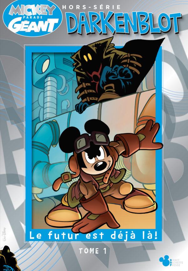 Darkenblot, le futur est déjà là : un hors-série de Mickey Parade Géant en librairie