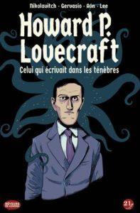 Howard P. Lovecraft : celui qui écrivait dans les ténèbres (Nikolavitch, Lee, Benitez, Aon) – 21g – 19€