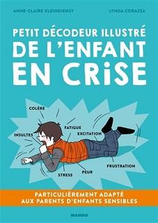 Petit décodeur illustré de l'enfant en crise (Kleindienst, Corazza) – Mango – 14,95€