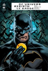 DC univers rebirth – le badge (King, Williamson, Fabok, Porter) – Urban Comics – 14,50€