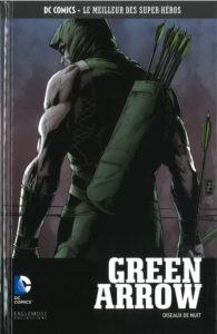 DC Comics – Le meilleur des Super-héros T71 – Green Arrow – oiseaux de nuit (Percy, Zircher) – Eaglemoss – 13,99€