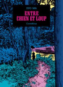 Entre Chien et Loup (Zuo Ma) – Éditions Cornélius – 21,50 €