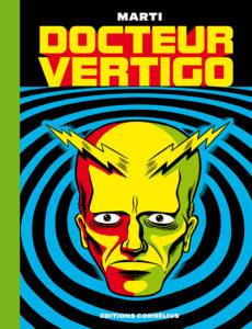Docteur Vertigo – (Marti) – Éditions Cornélius – 19,50€
