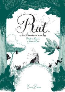 Rat et les Animaux moches (Sibylline, d'Aviau, Capucine) – Delcourt – 19,99€