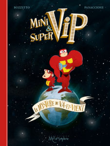 Minivip et Supervip (Bozzetto, Panaccione) – Soleil – 27,95€