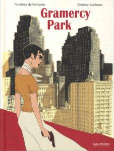 Gramercy Park (De Fombelle, Cailleaux) Gallimard – 20€