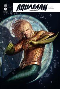Aquaman rebirth T3 (Abnett, Šejić) – Urban Comics – 15,50€