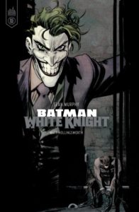 Batman White Knight (Murphy) – Urban Comics – 22,50€