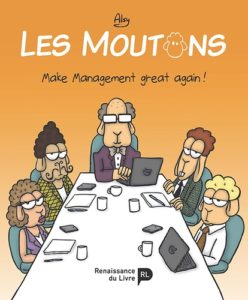 Les Moutons – Make management great again (Alsy) – La Renaissance du Livre – 16,00€