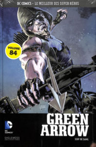 DC Comics – Le meilleur des Super-héros T84 – Green Arrow – Soif de sang (Percy, Zircher, Kudranski) – Eaglemoss – 13,99€