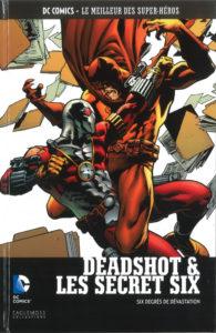 DC Comics – Le meilleur des Super-héros T85 – Deadshot et les secret six – Six degrés de dévastation (Simone, Walker) – Eaglemoss – 13,99€