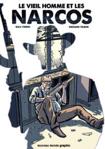 Le vieil homme et les narcos (Vilbor, Vento, Des Courtils) – Nouveau Monde Graphic – 16,90€