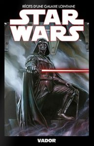Star Wars – Récits d'une galaxie lointaine T3 – Vador (Gillen, Larroca, Delgado) – Altaya – Gratuit avec l'abonnement