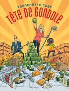 Tête de gondole (Tronchet, Nicoby) – Dupuis – 22€