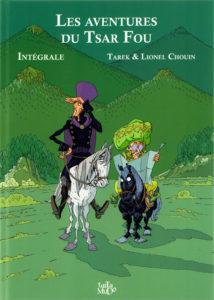 Les Aventures du Tsar Fou, l'intégrale (Tarek, Chouin, Bouchard) – Tartamudo – 26€
