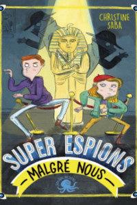 Super espions malgré nous (Christine Saba) – Poulpe Editions – 9.95€