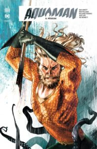 Aquaman rebirth T5 (Abnett, Williams, Federici, Luis, Bennett) – Urban Comics – 19€