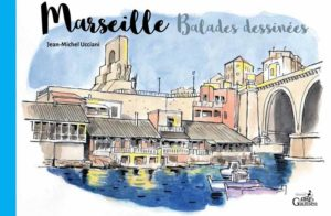 Marseille, Balades dessinées  – (Ucciani) – Editions Gaussen – 19,50€
