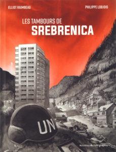 Les Tambours de Srebrenica (Lobjois, Raimbeau) – Nouveau Monde Graphic – 24,90€