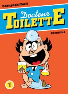 Docteur Toilette (Torii) – Editions Cornélius – 16,50€