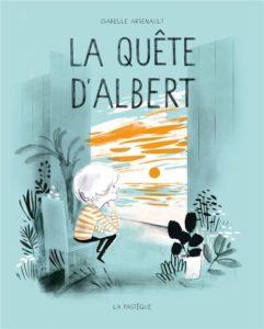 La quête d'Albert (Arsenault)- La Pastèque – 18,95 $ CAN / 15€