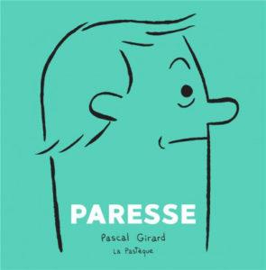 Paresse (Girard) – La Pastéque – 14€