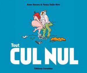 Tout Cul Nul (Baraou, Dalle-Rive) – Editions Cornélius – 22,50€