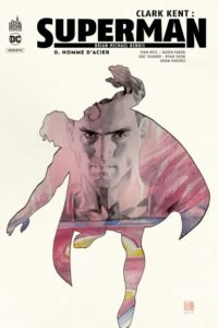 Clark Kent : Superman T0 (Bendis, Reis, Fabok, Shaner, Sook, Hughes) – Urban Comics – 17,50€