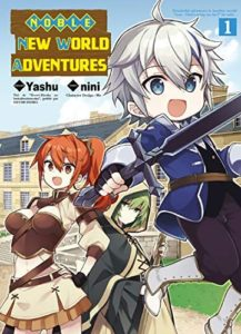 Noble New World Adventures  » Tensei Kizoku no Isekai Boukenroku ~Jichou wo Shiranai Kamigami no Shito  » (Yashu, nini) – Komikku Éditions – 7,99€