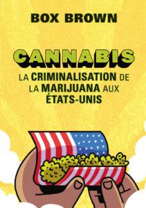 Cannabis : La Criminalisation de la Marijuana aux Etats-Unis (Brown) – La Pastèque – 20€