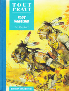 Fort Wheeling, Tome 1 (Hugo Pratt) – Editions Altaya – 12,99€