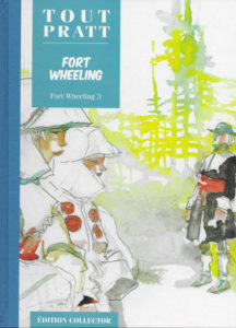 Fort Wheeling T3 (Pratt) – Editions Altaya – 12,99€