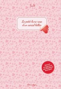 Le petit livre rose d'un serial killer (Tra'b) – Editions Lapin – 11€