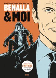 Benalla et moi (Chemin, Krug, Solé, De Villepoix) – Editions du Seuil – 18,90€