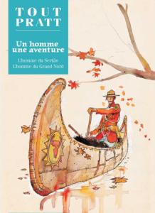 Un homme une aventure : L'homme du Sertão &  L'homme du Grand Nord (Hugo Pratt) – Editions Altaya – 12,99€