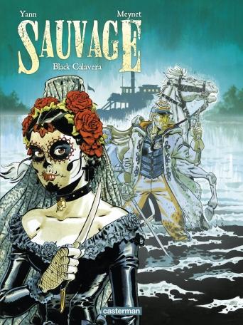 Sauvage T5 Black Calavera (Meynet, Yann) – Casterman – 13,95€