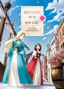 Les fleurs de la mer Egée, Aege-kai wo Wataru Hana-tachi  (Hinoshita) – Komikku Éditions – 8,50€