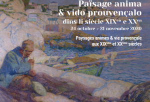 Païsage anima & vido prouvençalo dins li siècle XIXen e XXen – Du 24 octobre au 21 novembre 2020 – Cheval Blanc (84)