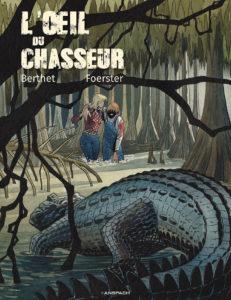 L'œil du chasseur (Berthet, Foerster) – Editions Anspach – 16€