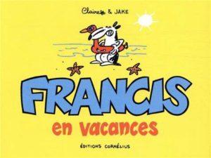 Francis en vacances (Bouilhac, Raynal) – Editions Cornélius – 8,50€